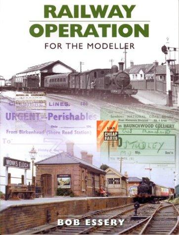 Railway Operation for the Modeller: Essery, Bob