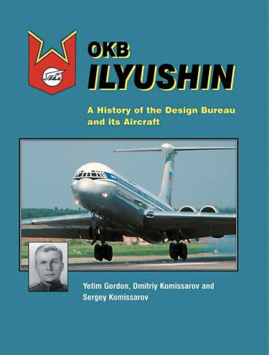 9781857801873: OKB Ilyushin: A History of the Design Bureau and its Aircraft