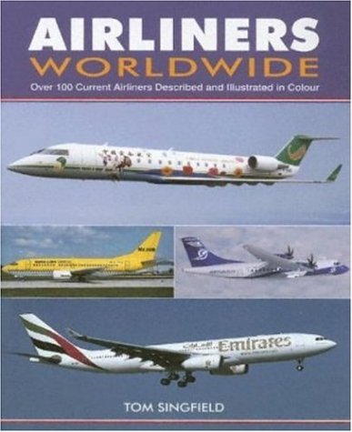 9781857801897: Airliners Worldwide: Over 100 Current Airliners Described and Illustrated in Color