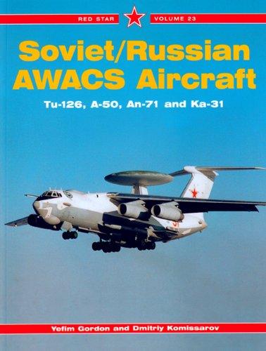 Soviet / Russian AWACS Aircraft: Komissarov, Dmitriy, Gordon,