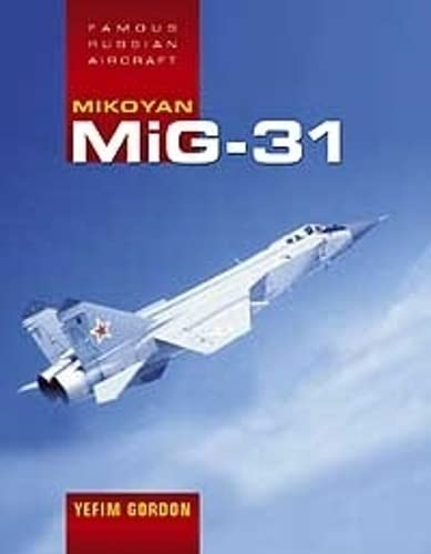 9781857802191: Mikoyan MiG-31 (Famous Russian Aircraft)