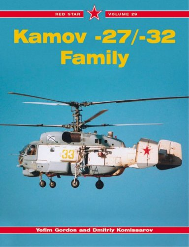 Kamov -27/-32 (Helicopter) Family - Red Star Vol. 29 (1857802373) by Yefim Gordon; Dmitriy Komissarov
