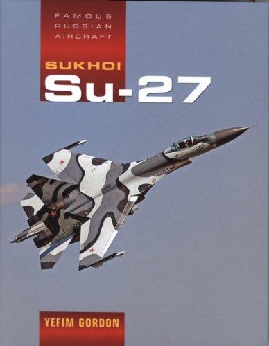 9781857802474: Sukhoi Su-27 (Famous Russian Aircraft)