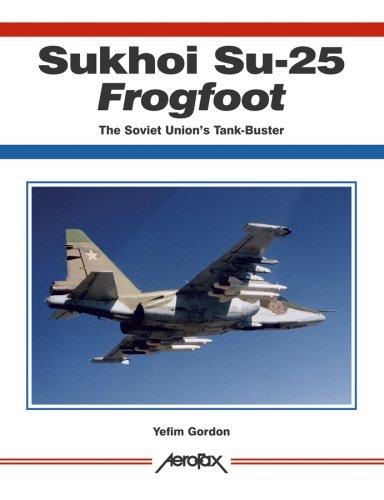9781857802542: Sukhoi Su-25 Frogfoot, The Soviet Union's Tank-Buster (Aerofax)
