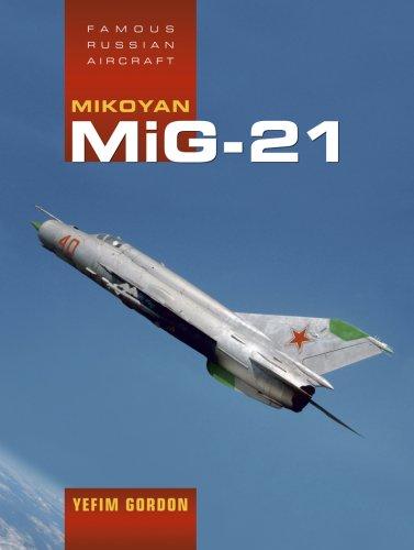 9781857802573: Mikoyan MiG-21 (Famous Russian Aircraft)