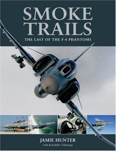 Smoke Trails: The Last of the F-4 Phantoms: Hunter, Jamie