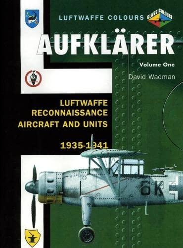 9781857802689: Aufklarer: Luftwaffe Reconnaissance Aircraft and Units 1935-1941 v. 1 (Luftwaffe Colours)
