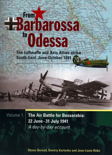 9781857802733: From Barbarossa to Odessa: Air Battle for Bessarabia, 22nd June - 3rd August 1941 Pt. 1: The Luftwaffe Strikes South East June - October 1941