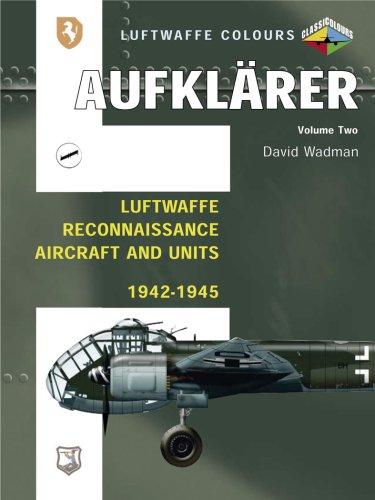 9781857802788: Aufklarer, Volume Two: Luftwaffe Reconnaissance Aircraft and Units 1942-1945 (Luftwaffe Colours)