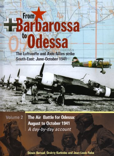 9781857802801: From Barbarossa to Odessa: Luftwaffe and Axis Allies Strike South-East - June-October 1941 Pt. 2 (Luftwaffe Strikes Part 2)