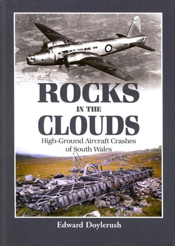 Rocks in the Clouds: High-Ground Aircraft Crashes of South Wales: Doylerush, Edward
