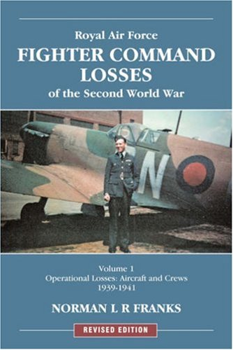9781857802863: Royal Air Force Fighter Command Losses of the Second World War, Vol. 1: Operational Losses, Aircraft and Crews 1939-1941