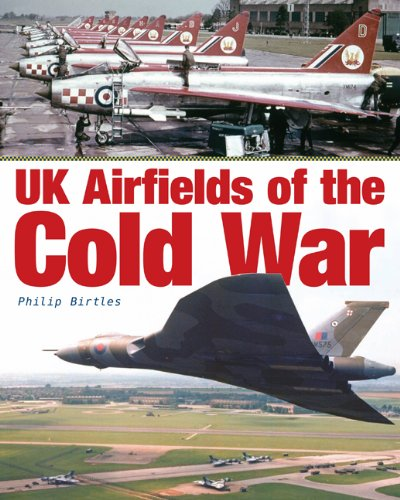 UK Airfields of the Cold War: Philip Birtles
