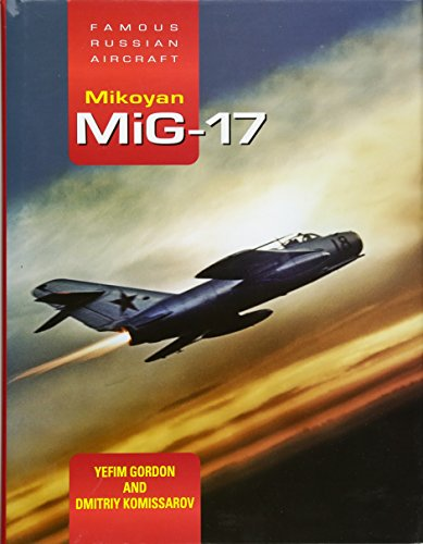 9781857803723: Mikoyan MiG-17: Famous Russian Aircraft (Fra)