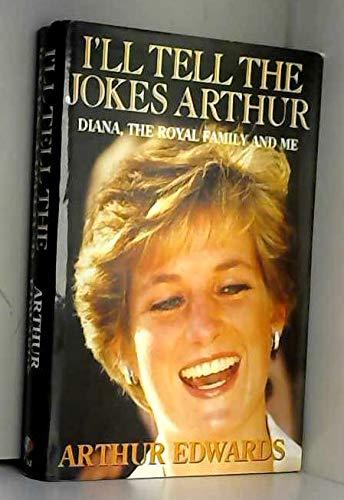 I'll Tell the Jokes Arthur: Diana, the: Arthur Edwards