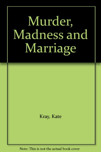 9781857820836: Murder, Madness and Marriage
