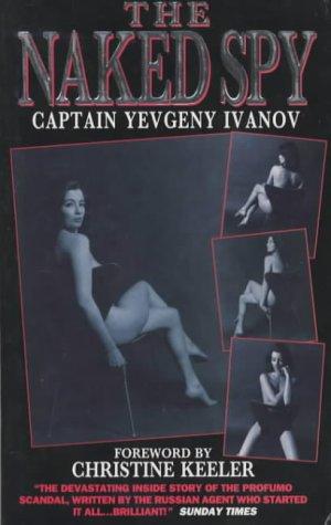 9781857820928: The Naked Spy