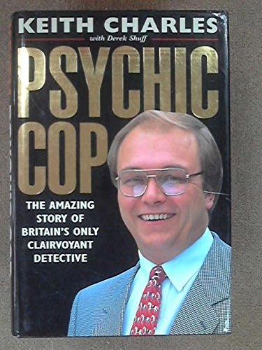 Psychic Cop: The Amazing Story Of Britain's Only Clairvoyant Detective (UNCOMMON HARDBACK FIRST E...