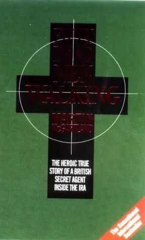 9781857821789: Fifty Dead Men Walking: The Terrifying True Story of a Secret Agent Inside the Ira