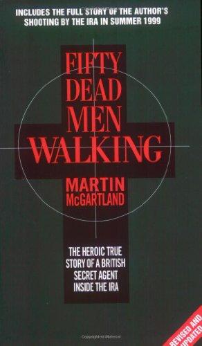 9781857822014: Fifty Dead Men Walking: The Heroic True Story of a British Secret Agent Inside the IRA