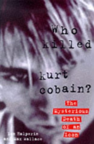 9781857823066: Who Killed Kurt Cobain? : The Mysterious Death of an Icon