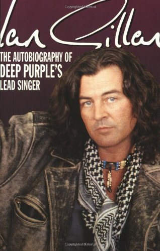 9781857823202: Ian Gillan: The Autobiography of Deep Purple's Lead Singer