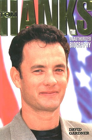 Tom Hanks: The Unauthorized Biography (9781857823271) by David Gardner