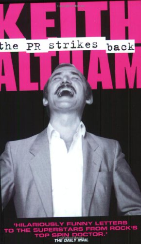 The PR Strikes Back: Altham, Keith