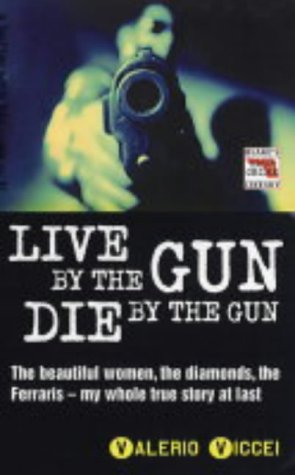 9781857825022: Live by the Gun, Die by the Gun (Blake's True Crime Library)