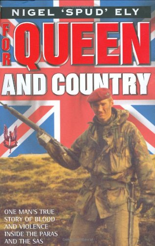 For Queen and Country: One Man's True Story of Blood and Violence Inside the Paras and the SAS...