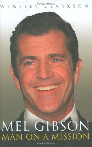 9781857825374: Mel Gibson: Man on a Mission