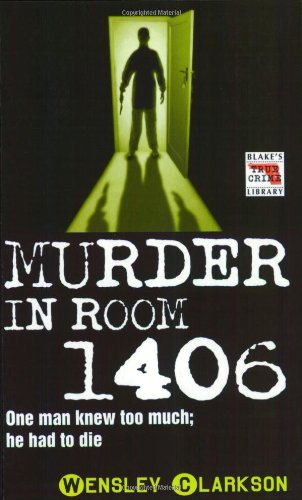 Murder in Room 1406: Wensley Clarkson