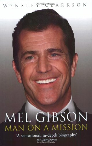 9781857825770: Mel Gibson: Man on a Mission