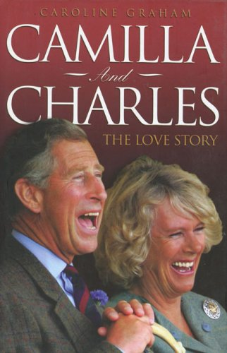 9781857825824: Camilla and Charles: The Love Story
