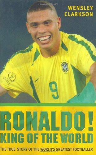9781857825954: Ronaldo!: King of the World