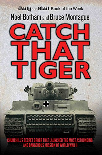 9781857826609: Catch That Tiger: Churchill's Secret Order That Launched the Most Astounding and Dangerous Mission of World War II