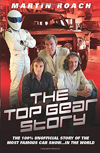 9781857826623: The Top Gear Story: The 100% Unofficial Story of the Most Famous Car Show...In the World