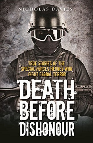 9781857826777: Death Before Dishonour: True Stories of the Special Forces Heroes Who Fight Global Terror