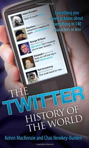 9781857828221: The Twitter History of the World: Everything You Need to Know About Everything in 140 Characters