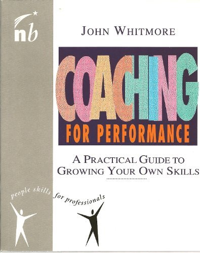 9781857880137: Coaching for Performance: A Practical Guide to Growing Your Own Skills