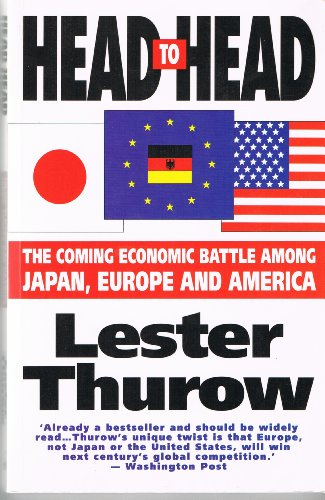 9781857880182: 'HEAD TO HEAD: THE COMING ECONOMIC BATTLE AMONG JAPAN, EUROPE AND AMERICA'