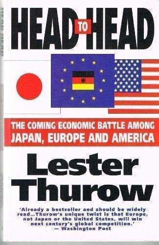 9781857880182: Head to Head: The Coming Economic Battle Among Japan, Europe and America