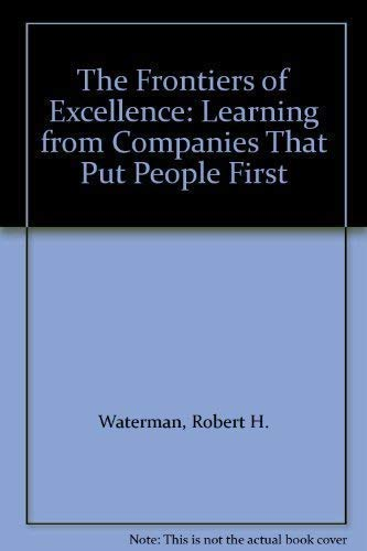 9781857880403: Frontiers of Excellence: Learning from Companies That Put People First