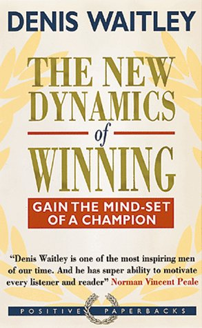 9781857880458: THE NEW DYNAMICS OF WINNING: GAIN THE MIND-SET OF A CHAMPION (POSITIVE PAPERBACKS)