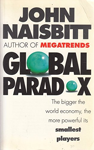 9781857880502: Global Paradox: The Bigger the World Economy, the More Powerful Its Smallest Players