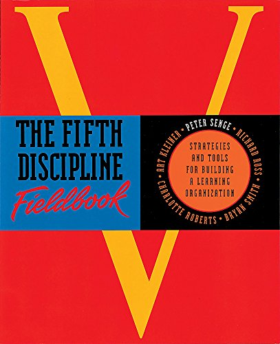 The Fifth Discipline Fieldbook: Strategies for Building: Senge, Peter M.,