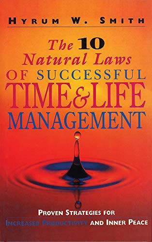 9781857880755: The 10 Natural Laws of Successful Time and Life Management: Proven Strategies for Increased Productivity and Inner Peace (People Skills for Professionals)