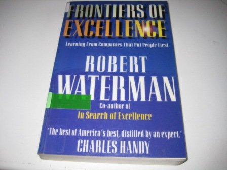 9781857880816: Frontiers of Excellence: Learning from Companies That Put People First
