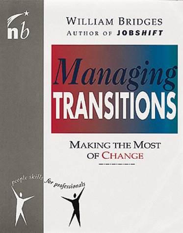 Managing Transitions: Making the Most Out of Change (People Skills for Professionals) (9781857881127) by Bridges PhD, William