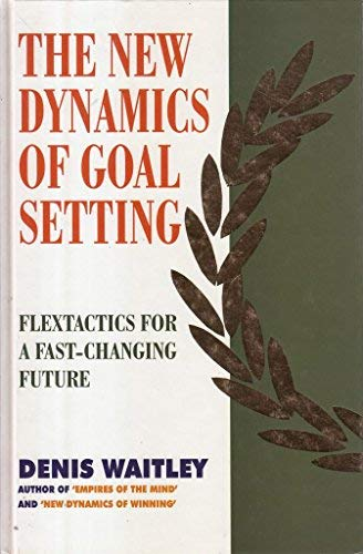 9781857881189: The New Dynamics of Goal Setting: Flextactics for a Fast-changing Future (Positive Paperbacks)